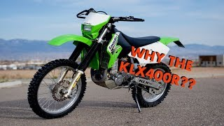 WHY the KLX400???