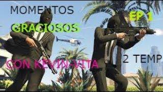 GTA V Oline EP 1 (Momentos Graciosos con Kevin-Vita) 2TEMP