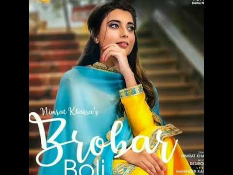 BROBAR BOLI By NIMRAT KHAIRA//NEW PUNJABI SONG 2018//👌👌👌👌👌