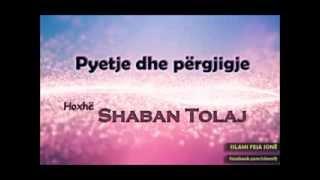 Pyetje dhe përgjigje - Shaban Tolaj
