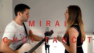 Mirai - Chci tančit (cover)