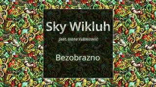 Sky Wikluh feat.  Ivana Vukmirović - Bezobrazno