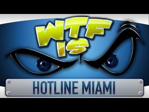 ► WTF Is... - Hotline Miami ?