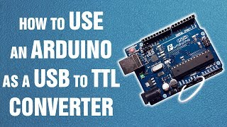 How to use an Arduino as a USB to TTL converter || Arduino tutorial