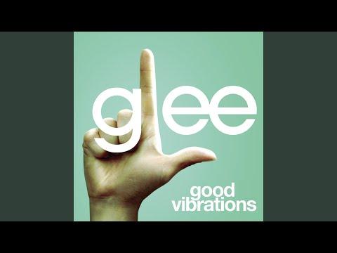 Good Vibrations (Glee Cast Version)