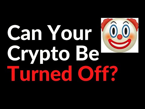 Can Your Cryptocurrency Be Turned Off?