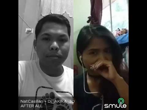 """""""AFTER ALL"""" DUET COVER BY:AKIRA AND NAT CASILLAN"""
