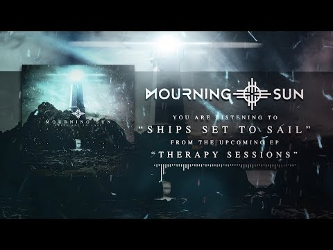 "Mourning Sun - ""Ships Set to Sail"" (Offical Lyric Video)"