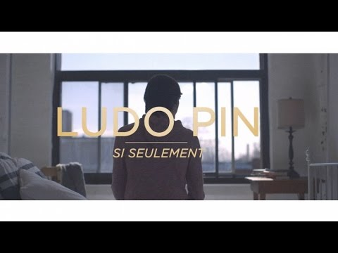 Ludo Pin - Si seulement - Clip Officiel poster