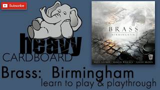 Brass: Birmingham 4p Play-through, Teaching, & Roundtable discussion by Heavy Cardboard