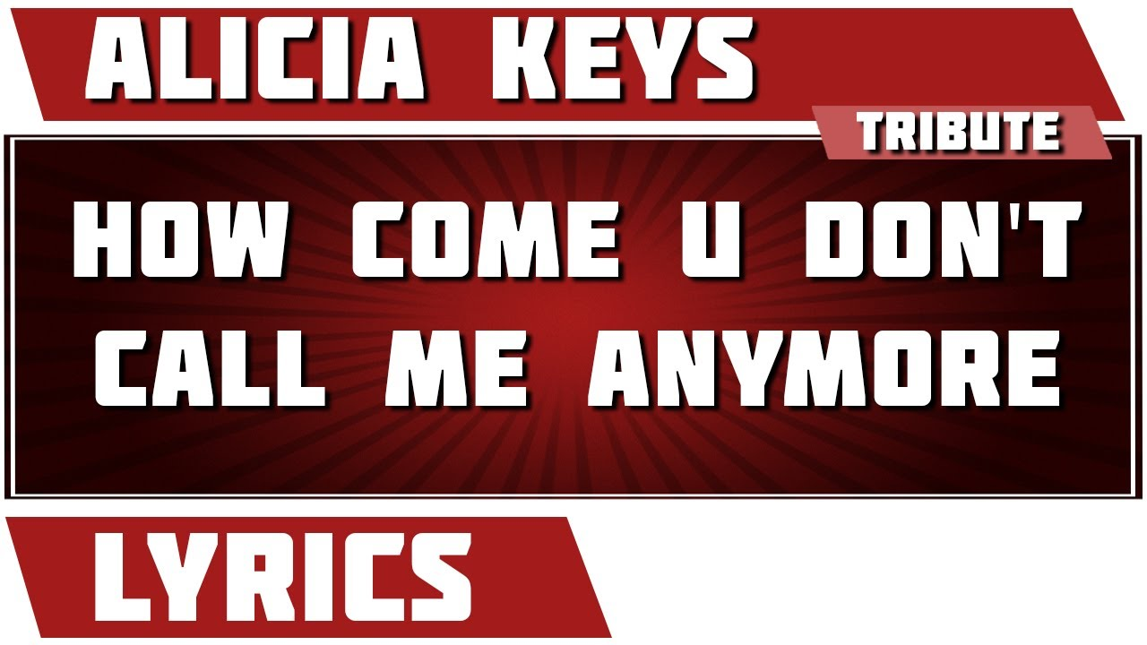 Alicia Keys - How Come You Don't Call Me (Video) - YouTube