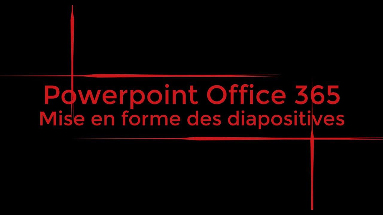 Powerpoint Office 365 : Mise en forme des diapositives