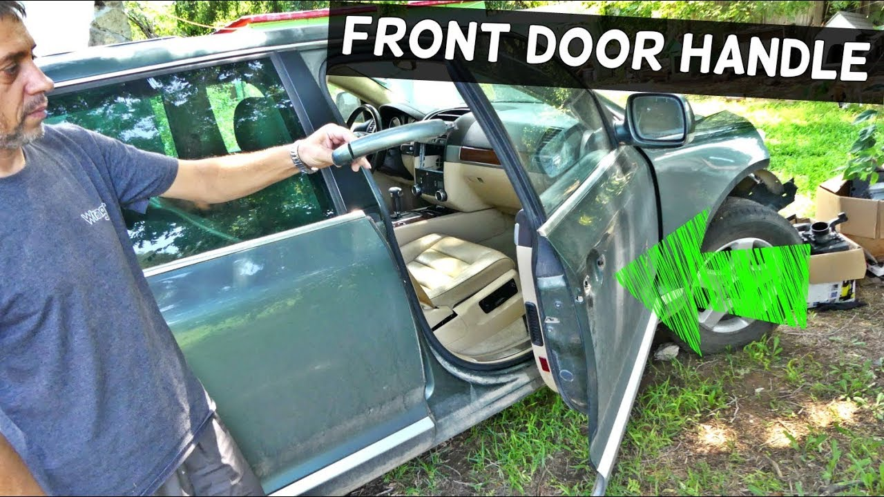 HOW TO REMOVE AND REPLACE EXTERIOR FRONT DOOR HANDLE ON VW TOUAREG ...