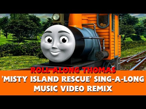 Roll Along's 'Misty Island Rescue' Sing-a-long Music Video Remix - Thomas & Friends