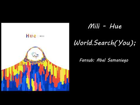 Mili - Hue - World.Search(You); (Sub español) (English sub)