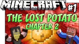 Minecraft: THE LOST POTATO, Chapter 2 | Ep.1, Dumb and Dumber