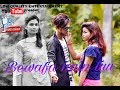 Bewafa Hai Tu  Heart Touching Love Story 2018  Latest Hindi New Song