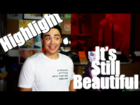 Highlight - It's Still Beautiful MV Reaction