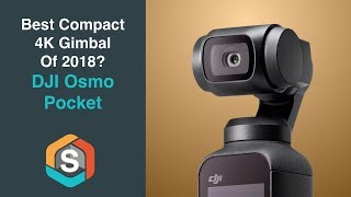 Best Compact 4K Gimbal of 2018?? - DJI Osmo Pocket Unboxing