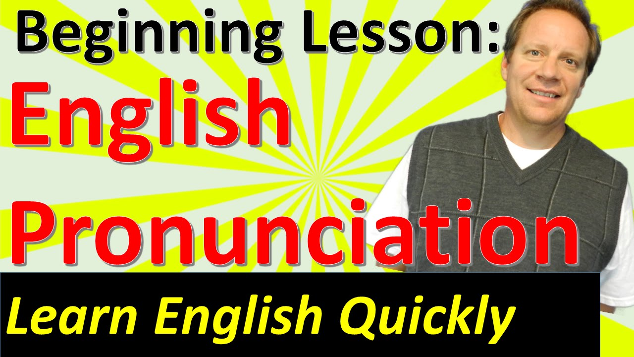 Basic english pronunciation practice beginning english language learner lesson youtube