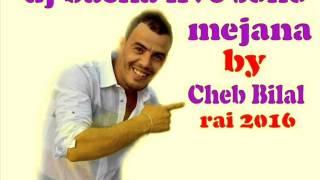 DJ BACHA BBA LIVE SONO MEJANA BY CHEB BILAL DE MEJANA YENES PIA NIST LE 29.12.2015 2016