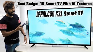 Iffalcon K31 : Best Budget 4K Smart TV With AI Features
