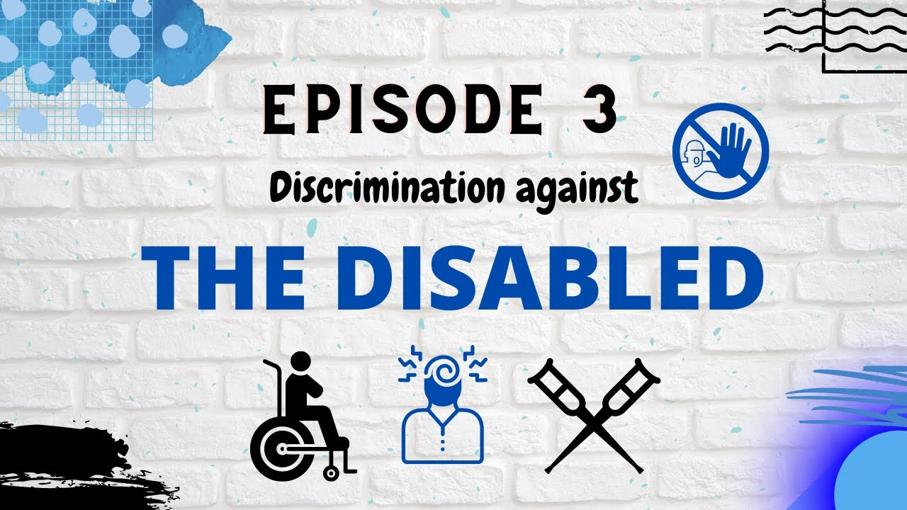 Discrimination against The Disabled - Ableism