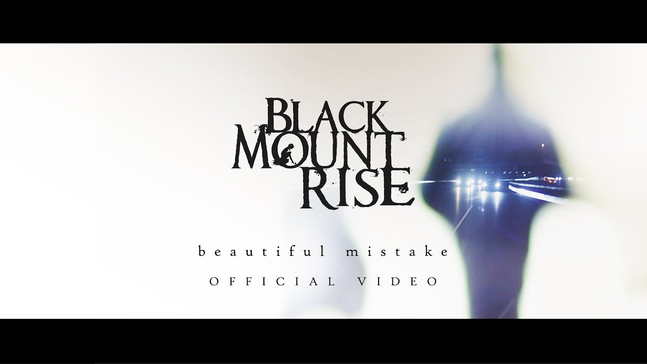 Black Mount Rise | Beautiful Mistake | Official Video