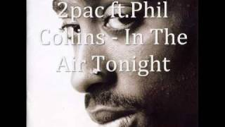 Repeat youtube video 2pac ft. Phil Collins - In The Air Tonight