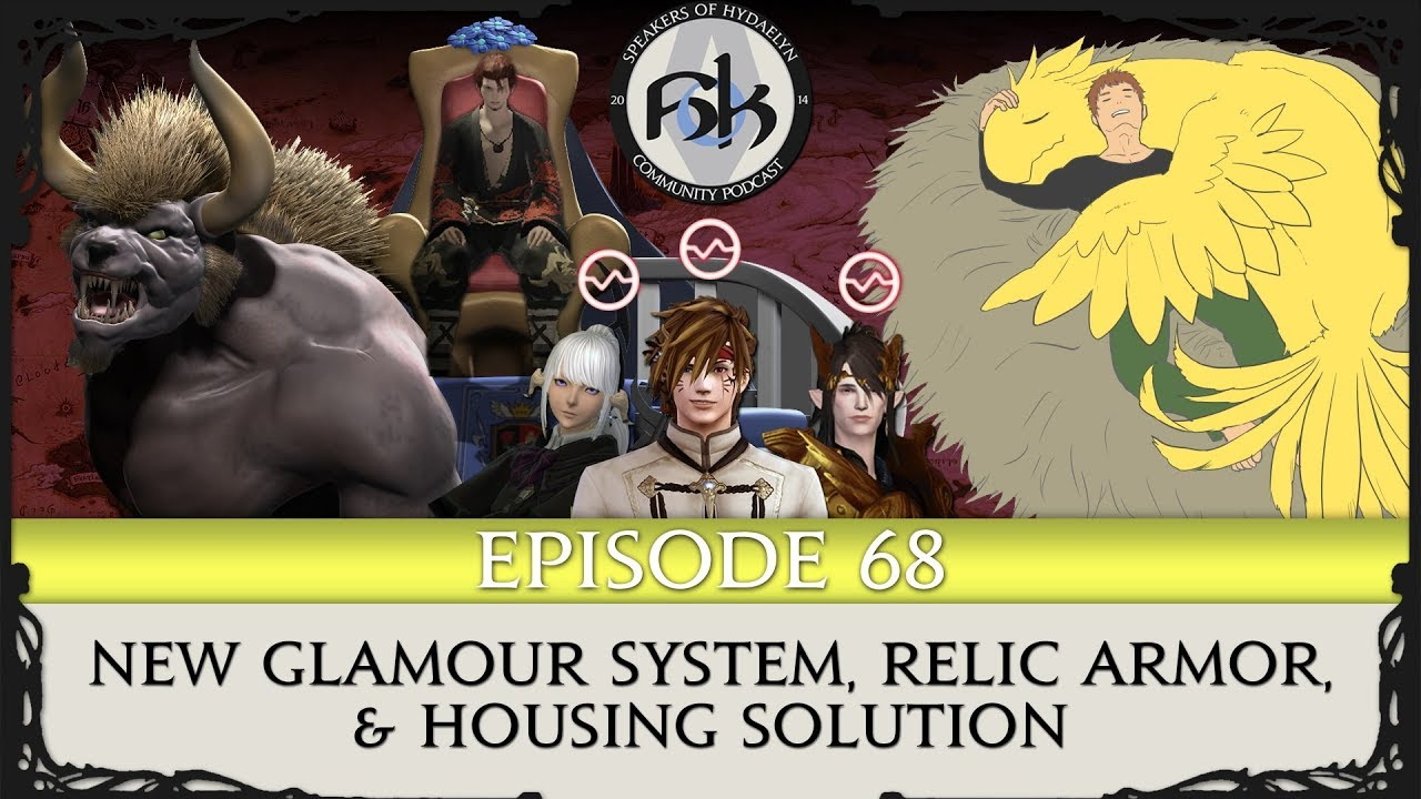 [FFXIV] New Glamour System, Relic Armor & Housing Solution | SoH | Episode  68