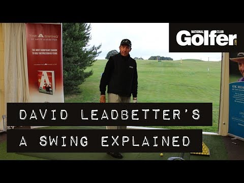 David Leadbetter's A Swing explained