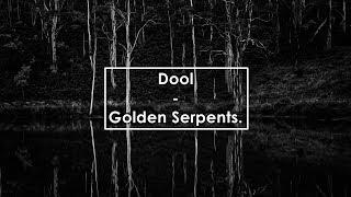 Dool - Golden Serpents (Lyrics / Letra)