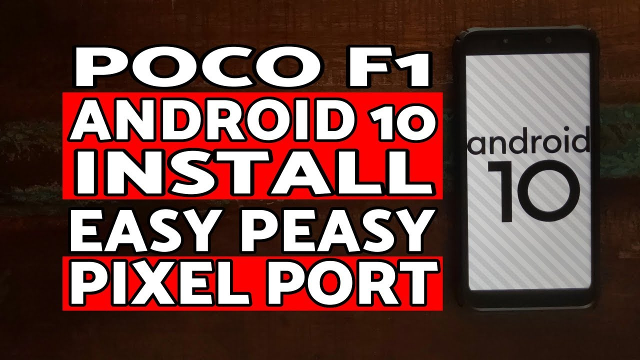Easiest & Latest Method | Install Android 10 Poco F1 | Poco F1 Android 10  Pixel Port