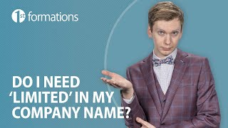 Do I have to use 'Limited' in my company name?