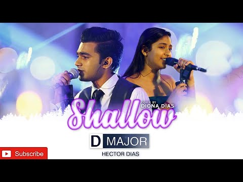 Lady GagaBradley Cooper-Shallow From a Star is Born  Cover By D MAJOR With DIONA DIAS