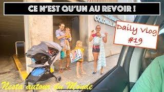 CE N'EST QU'UN AU REVOIR ! Daily Vlog #19 - Nesta autour du Monde