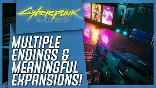 Cyberpunk 2077 Will Have MULTIPLE ENDINGS & Meaningful DLC Expansions!
