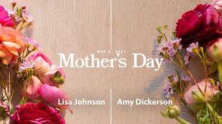 Mother's Day - 9:30am - May 9, 2021