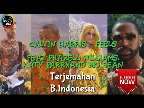 calvin Harris - Fells Terjemahan Dan Lyric Feat pharell williams, katy parry, and big Sean