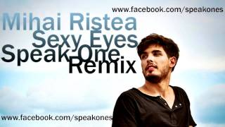Mihai Ristea - Sexy Eyes [Speak One Remix]