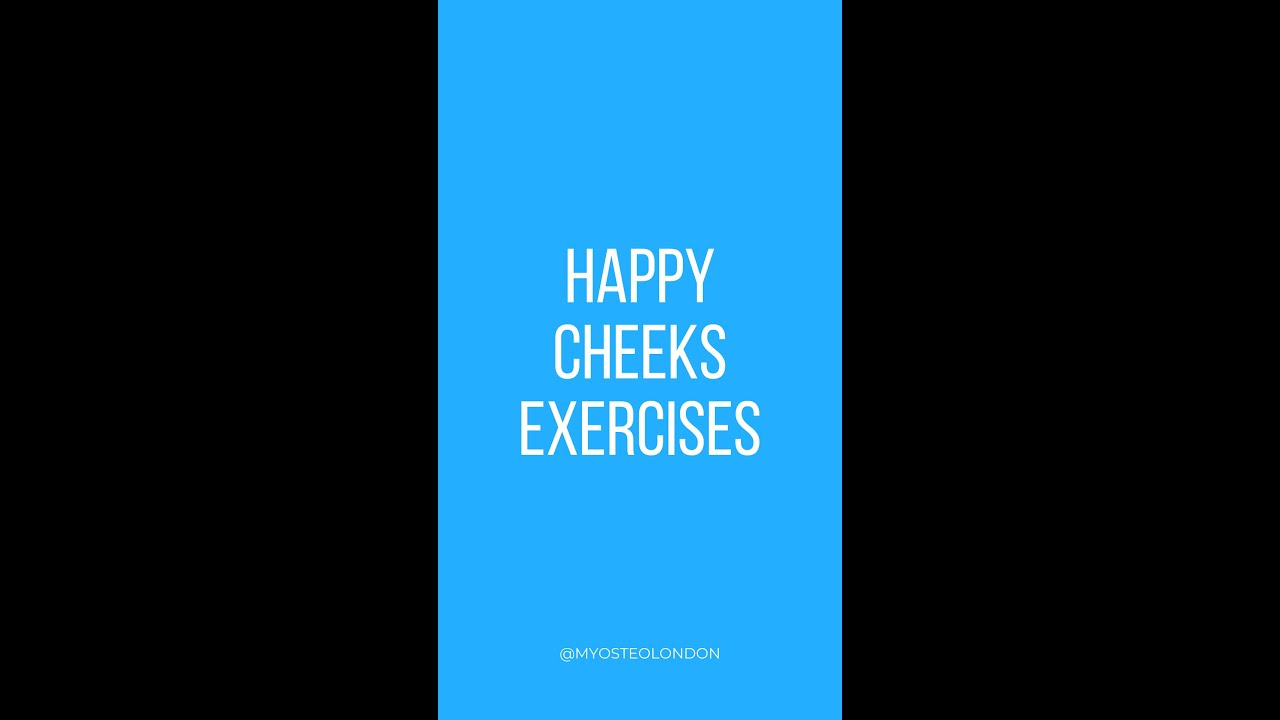 HAPPY CHEEKS EXERCISES