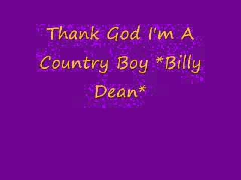 Billy Dean* Thank God I'm a Country Boy