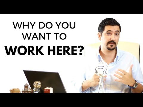 Why Do You Want To Work Here? Learn How To Answer This Job Interview - why do i want this job