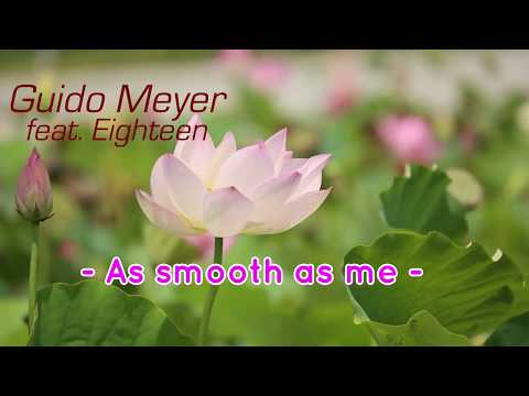 Guido Meyer feat.  Eighteen    -   As smooth as me -  official  Video -