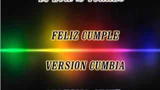 FELIZ CUMPLE VERSION CUMBIA DJ LUK@S TORRES LEDESMA JUJUY