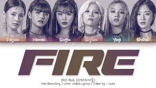 [QUEENDOM] (G)I-DLE ((여자)아이들) - Fire (Han|Rom|Eng) Color Coded Lyrics/한국어 가사