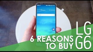 6 reasons why the LG G6 should be your next smartphone