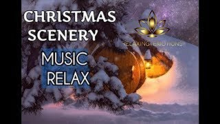 Relaxing Music Christmas Scenery ,Christmas 2019 Instrumental Music Stress Relief Chill Emotion