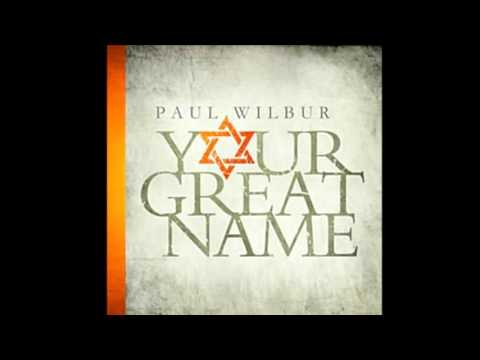 Your Great Name 2013 - Paul Wilbur