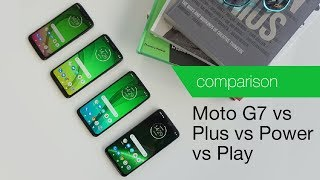 Moto G7 vs G7 Plus vs G7 Power vs G7 Play